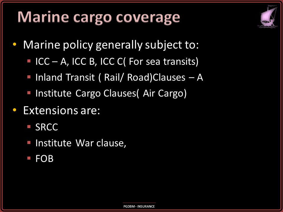 Marine cargo coverage Marine policy generally subject to: