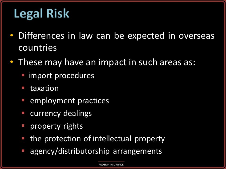 Legal Risk Differences in law can be expected in overseas countries