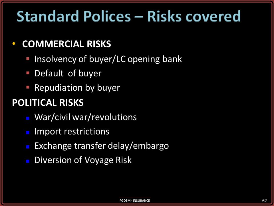 Standard Polices – Risks covered