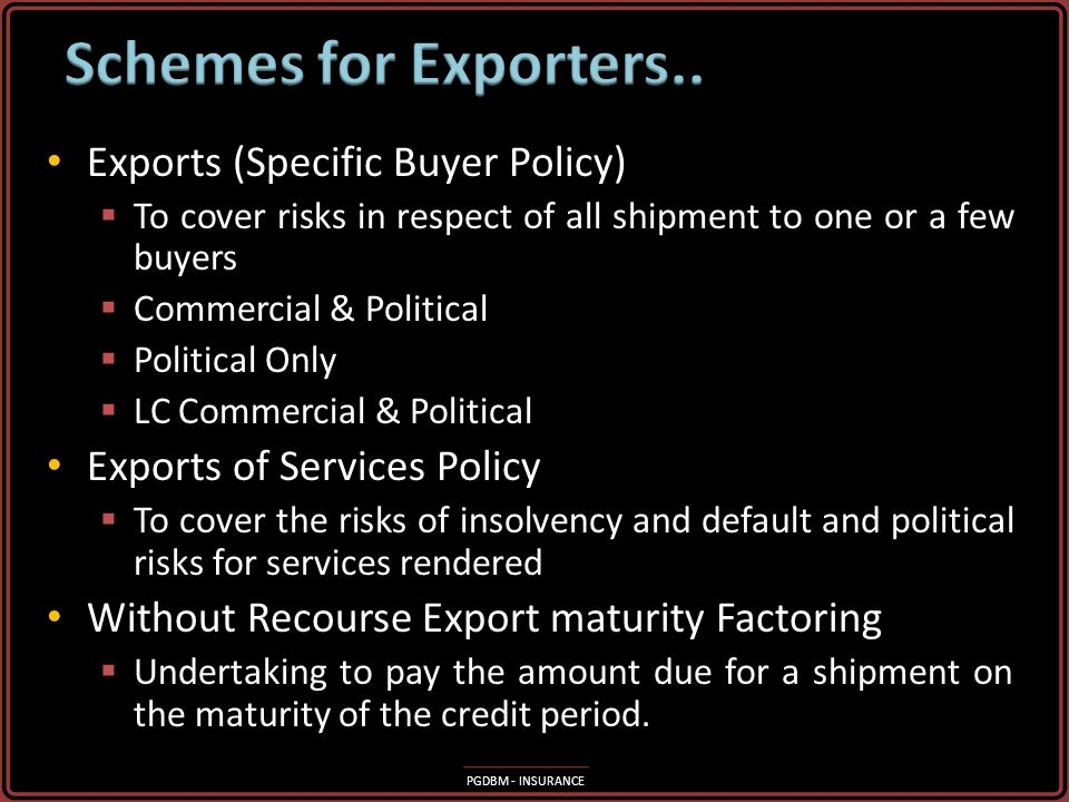 Schemes for Exporters.. Exports (Specific Buyer Policy)