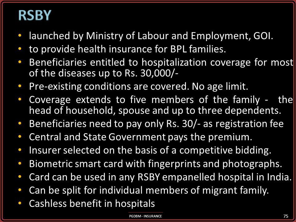 RSBY launched by Ministry of Labour and Employment, GOI.