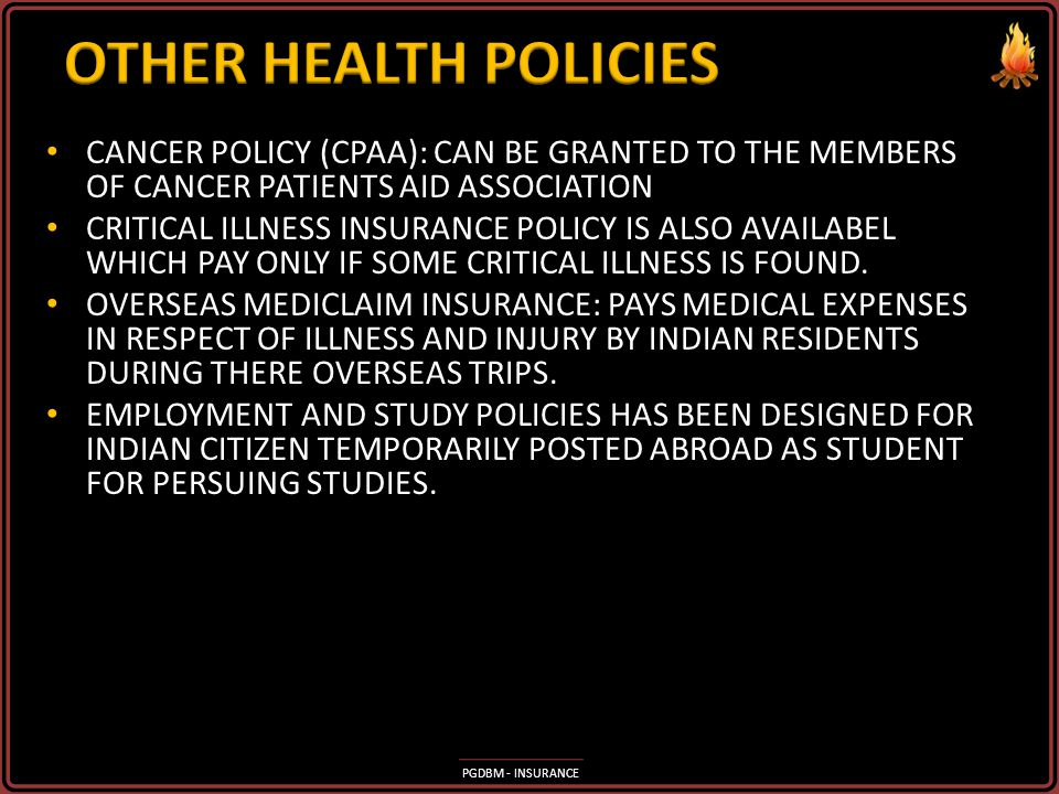 OTHER HEALTH POLICIES CANCER POLICY (CPAA): CAN BE GRANTED TO THE MEMBERS OF CANCER PATIENTS AID ASSOCIATION.