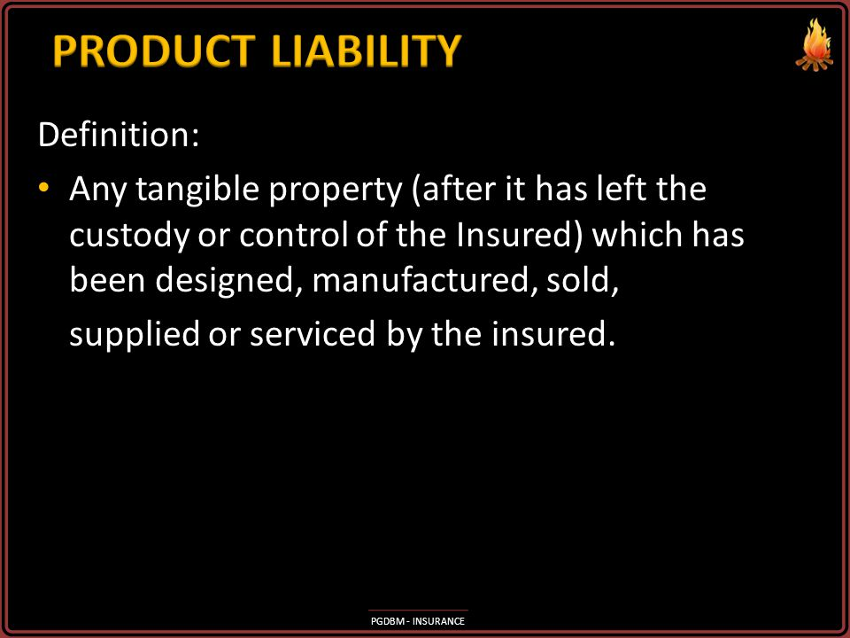 PRODUCT LIABILITY Definition: