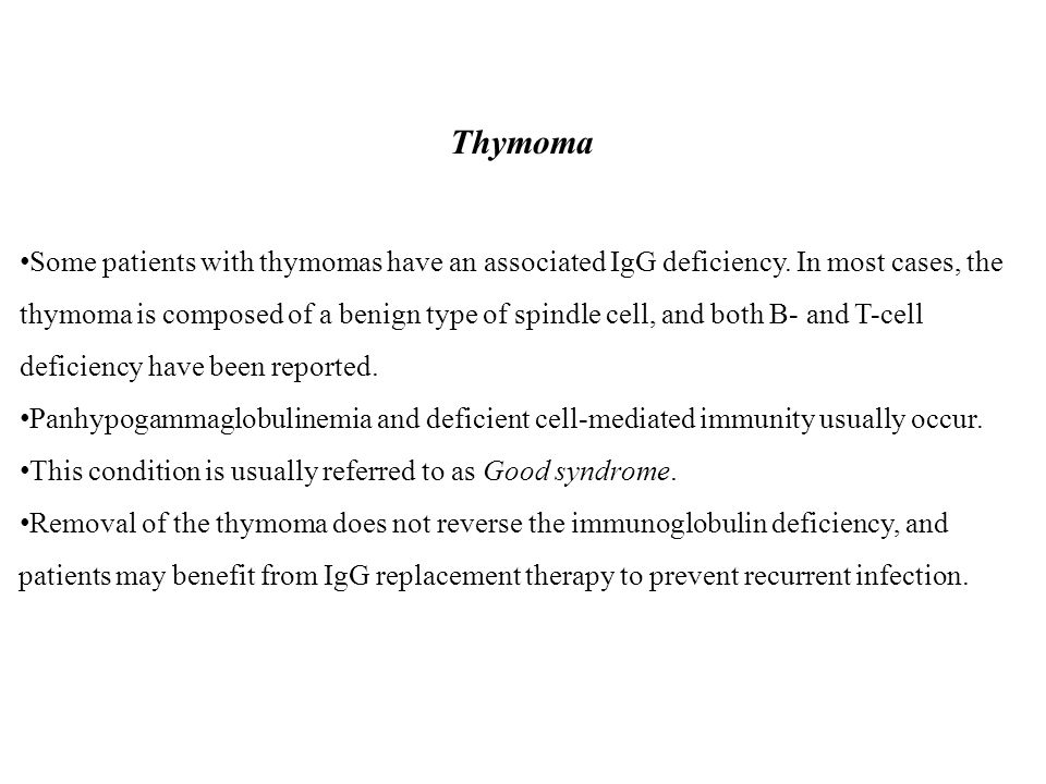 This condition is usually referred to as Good syndrome.