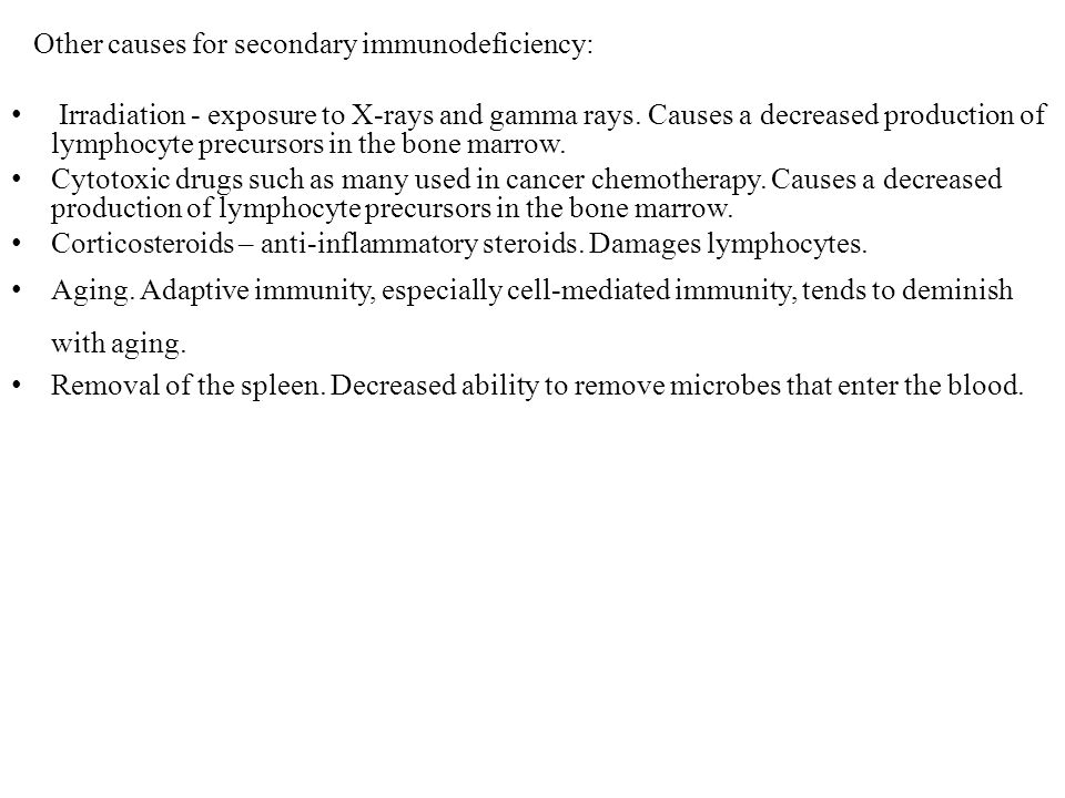 Other causes for secondary immunodeficiency: