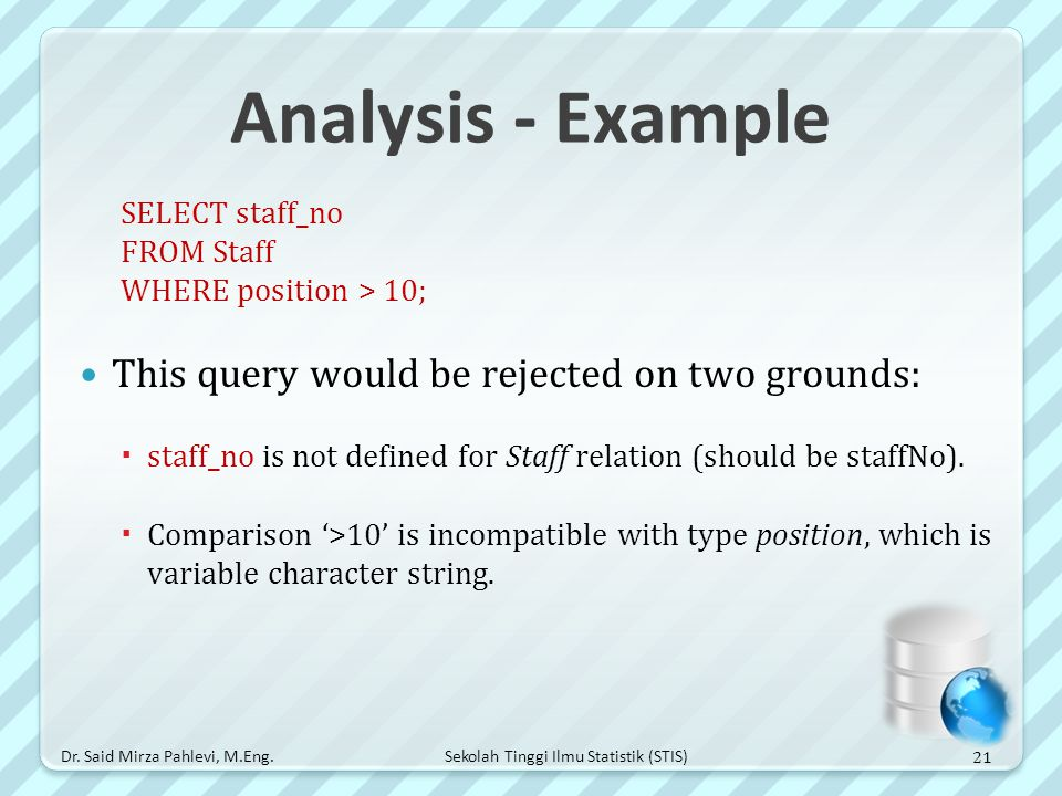 Analysis - Example This query would be rejected on two grounds: