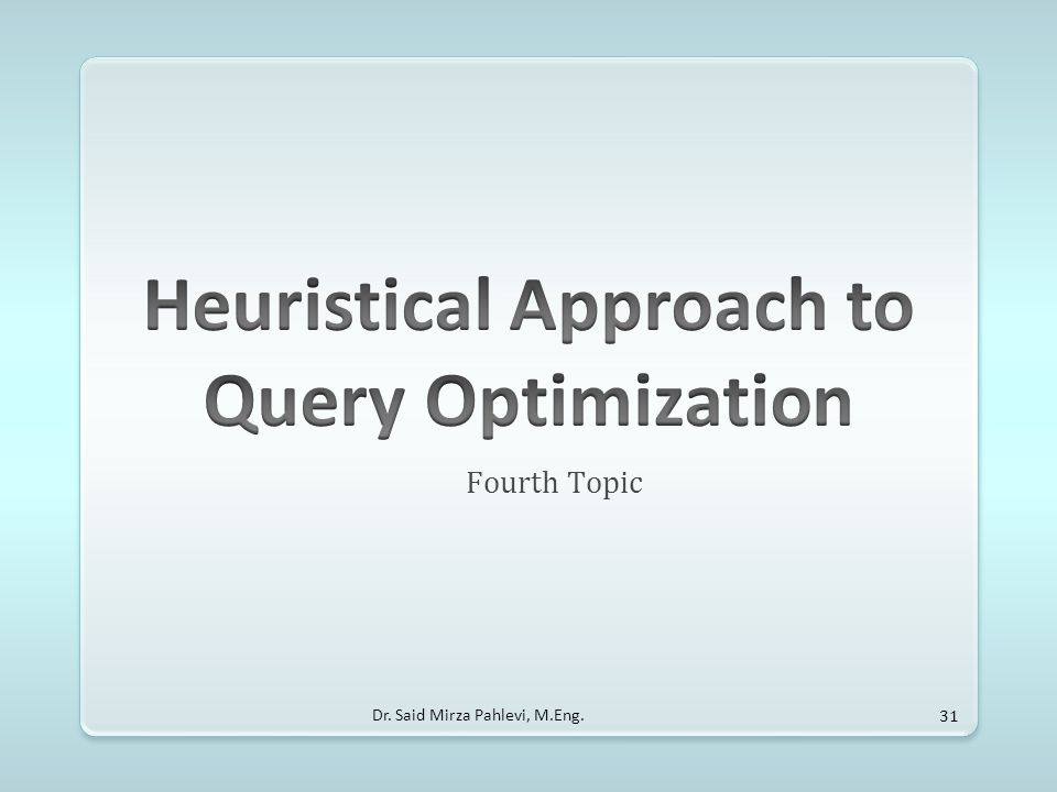 Heuristical Approach to Query Optimization