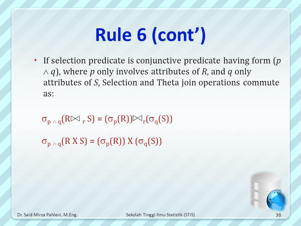 Rule 6 (cont')
