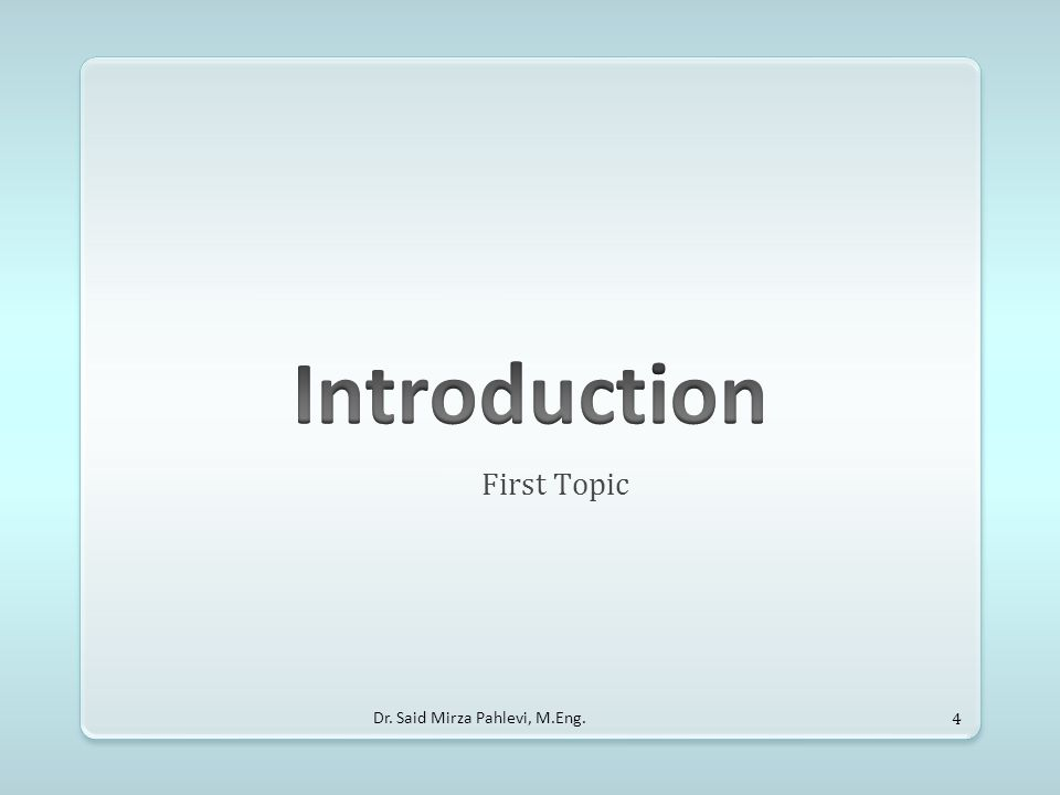Introduction First Topic Dr. Said Mirza Pahlevi, M.Eng.