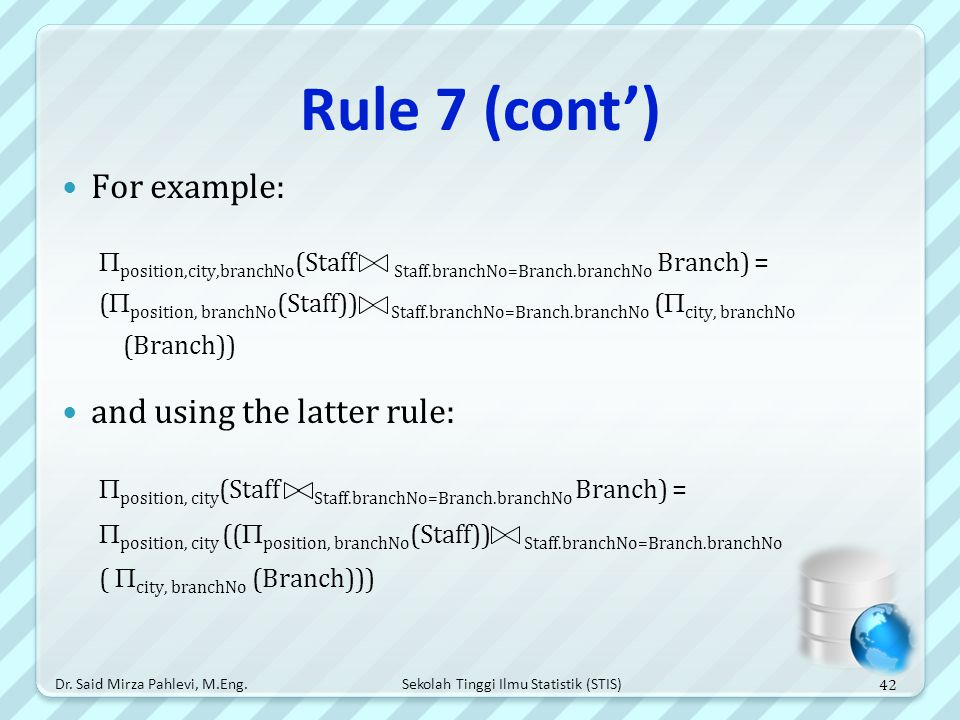 Rule 7 (cont') For example: and using the latter rule: