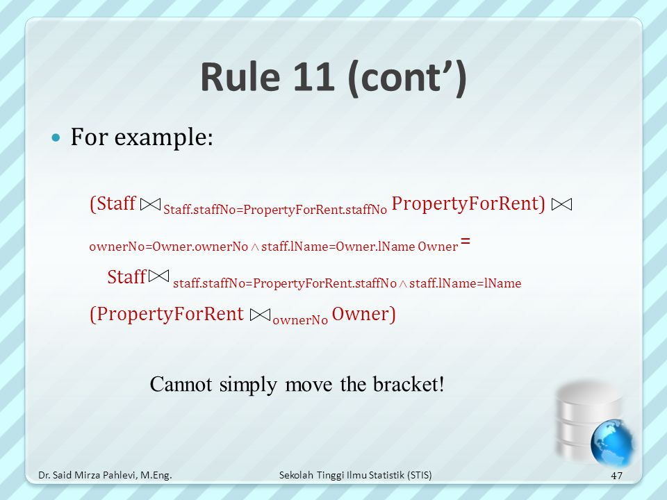 Rule 11 (cont') For example: Cannot simply move the bracket!