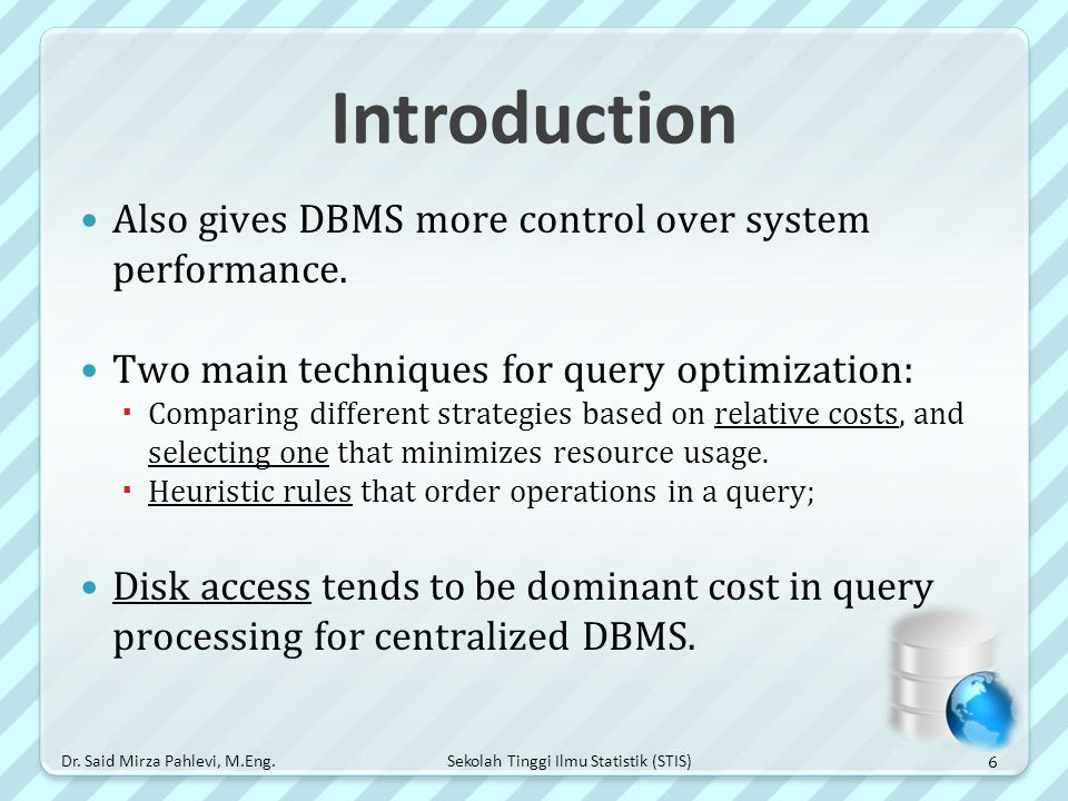 Introduction Also gives DBMS more control over system performance.