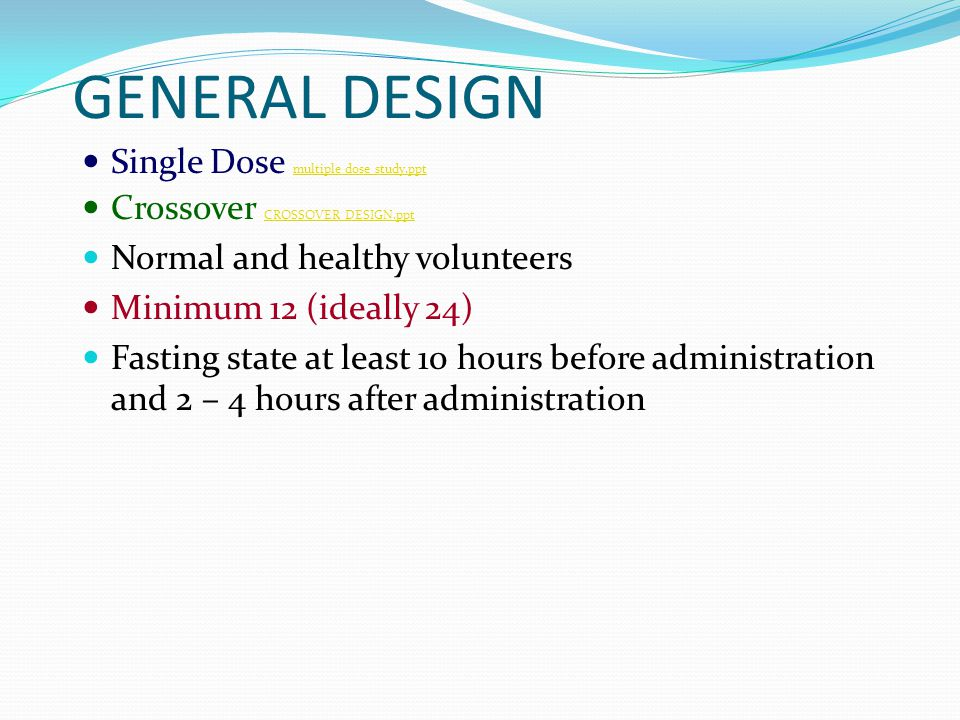 GENERAL DESIGN Single Dose multiple dose study.ppt