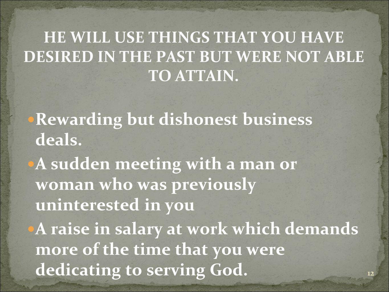 Rewarding but dishonest business deals.