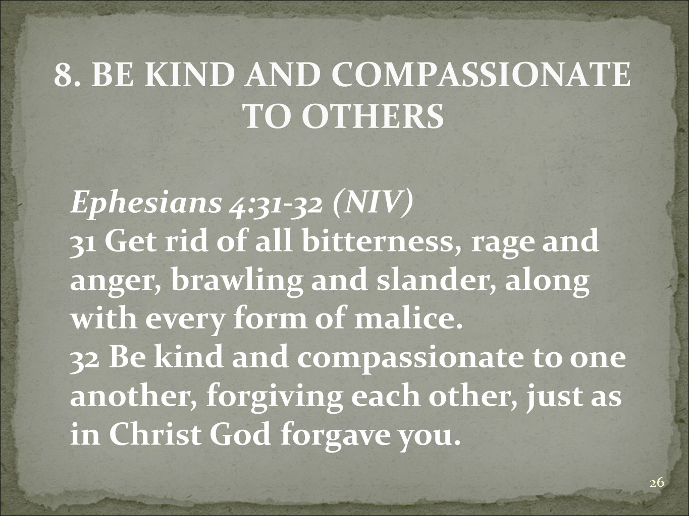 8. BE KIND AND COMPASSIONATE TO OTHERS
