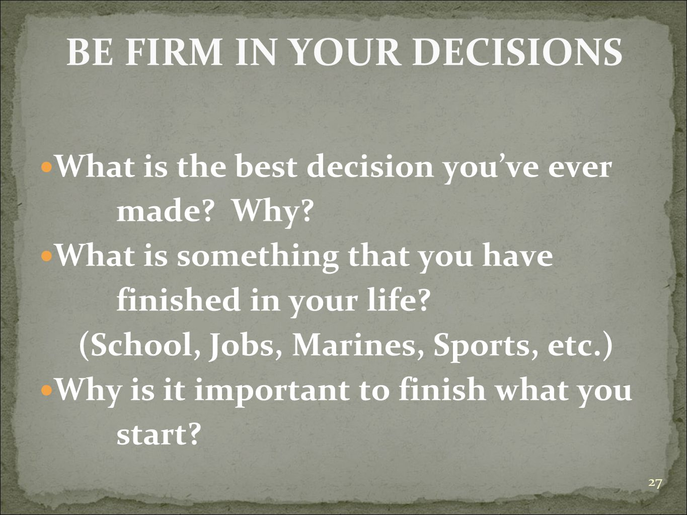 BE FIRM IN YOUR DECISIONS