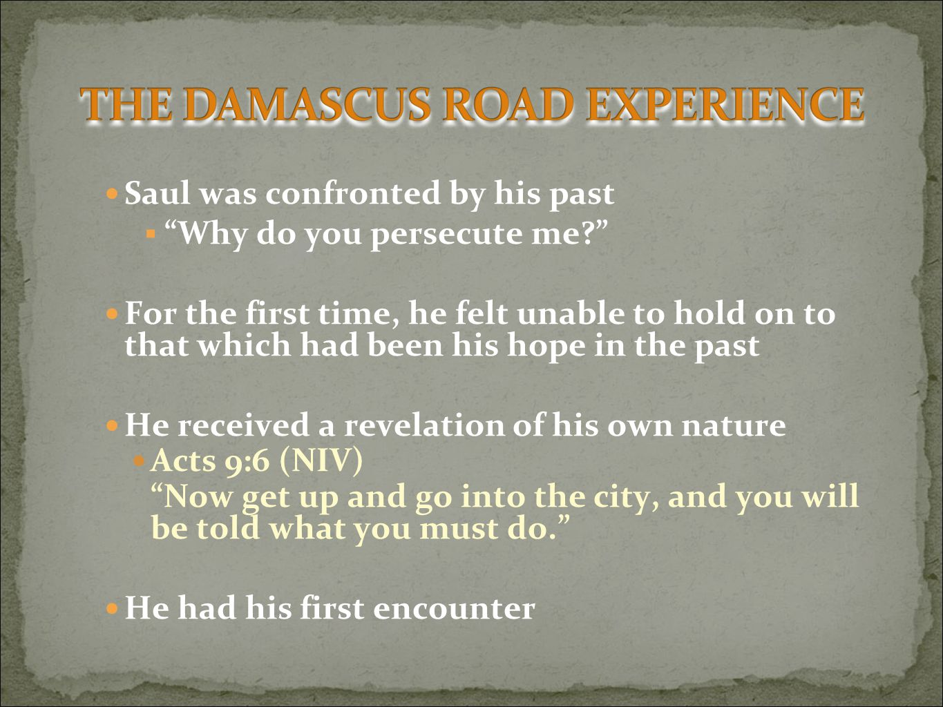Saul was confronted by his past