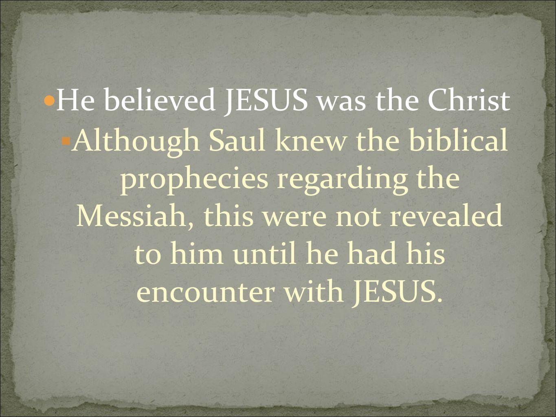 He believed JESUS was the Christ