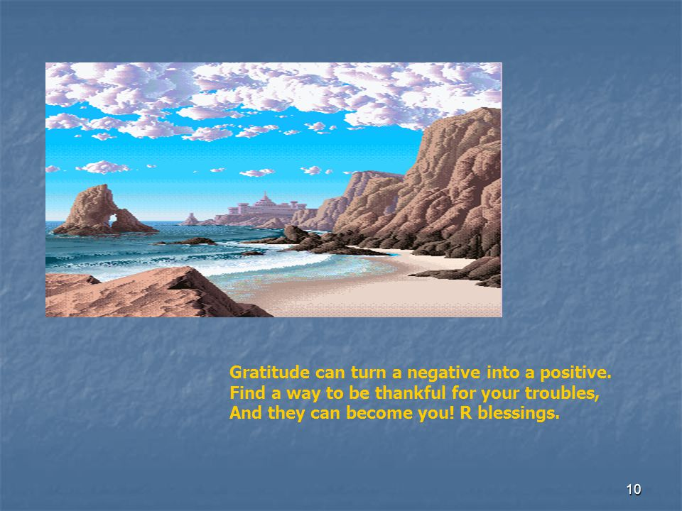 Gratitude can turn a negative into a positive