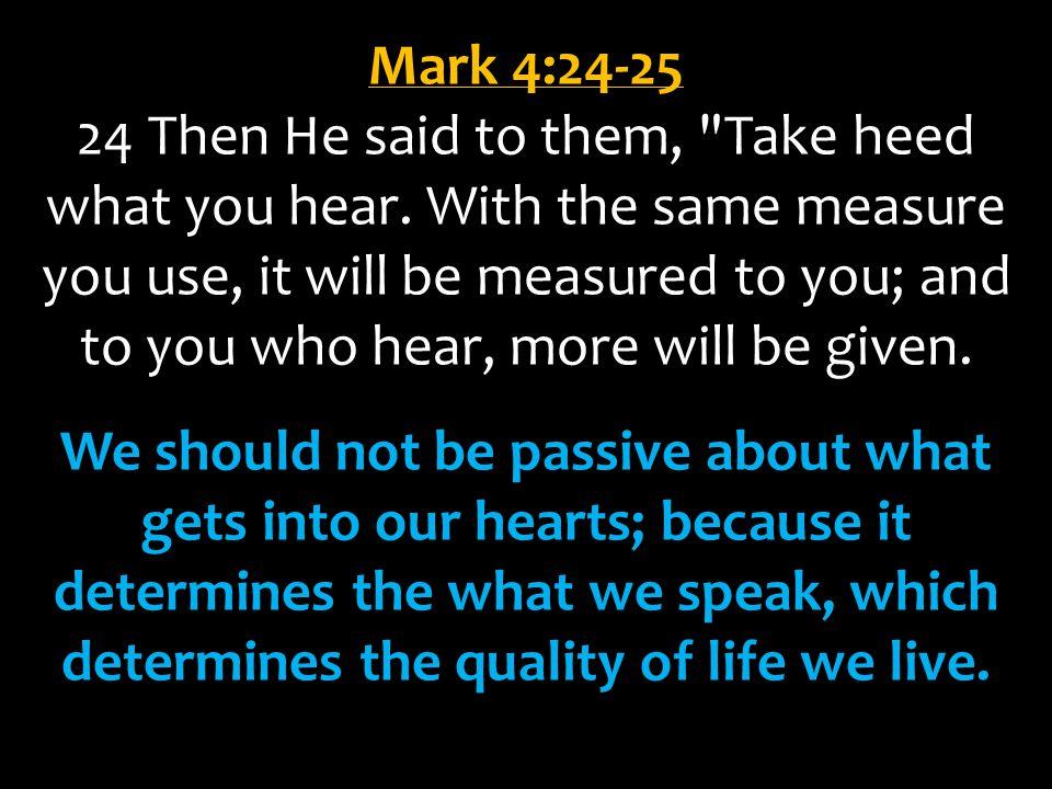 Mark 4:24-25