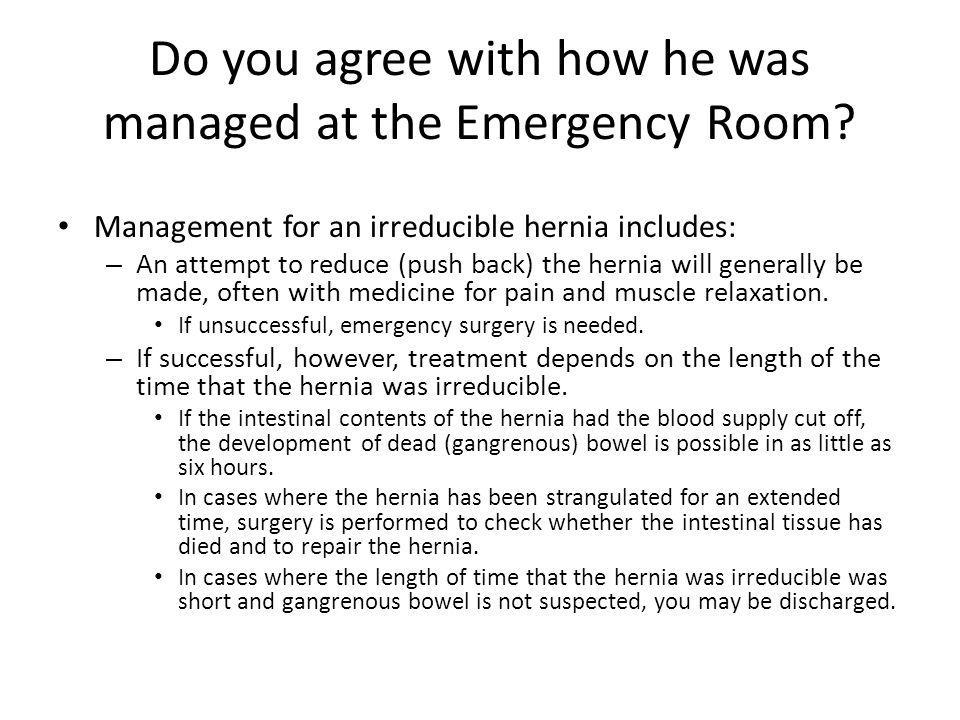 Do you agree with how he was managed at the Emergency Room