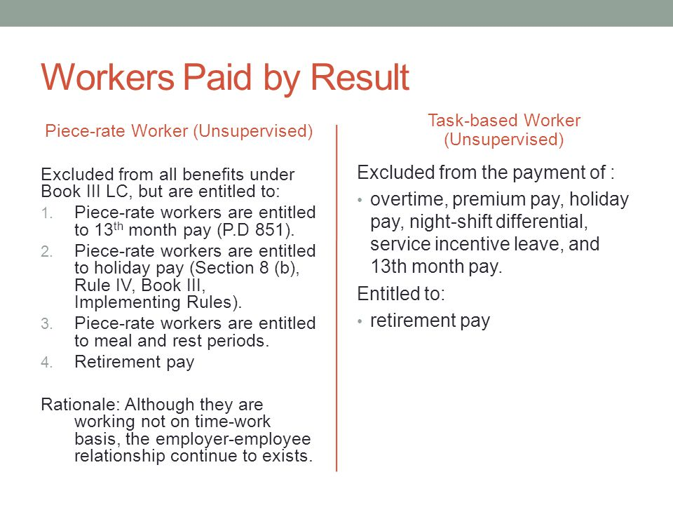 Workers Paid by Result Excluded from the payment of :