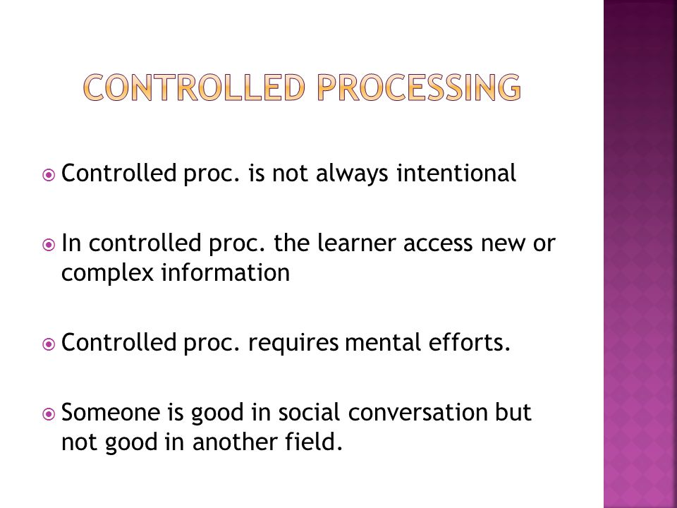 Controlled processing
