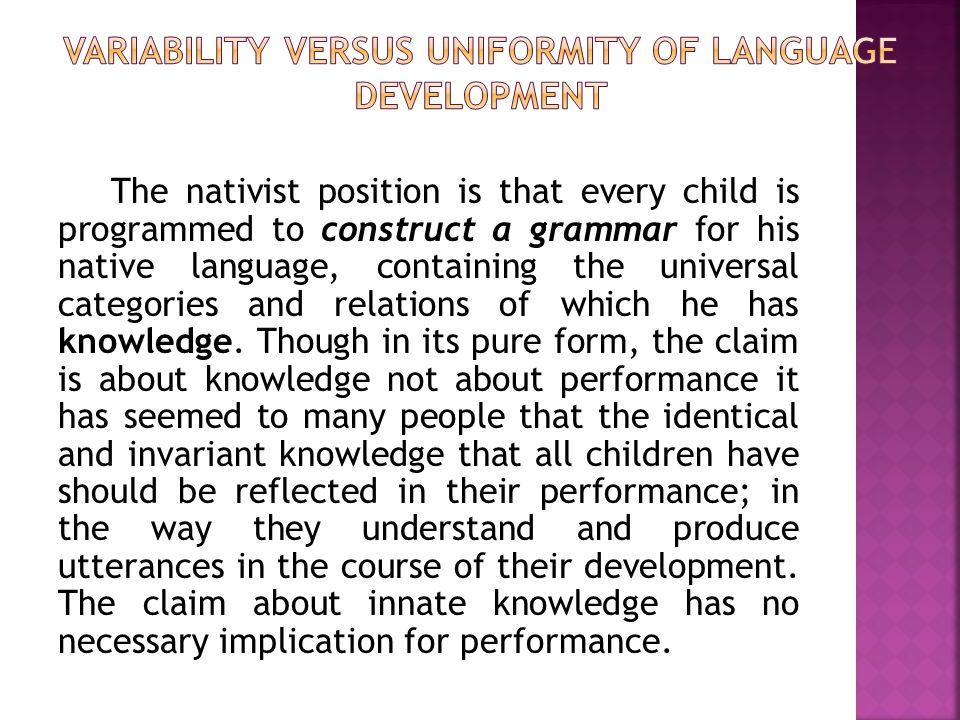 Variability versus uniformity of language development