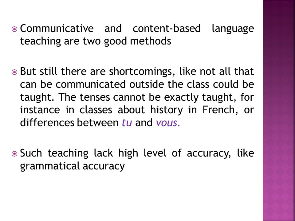 Communicative and content-based language teaching are two good methods