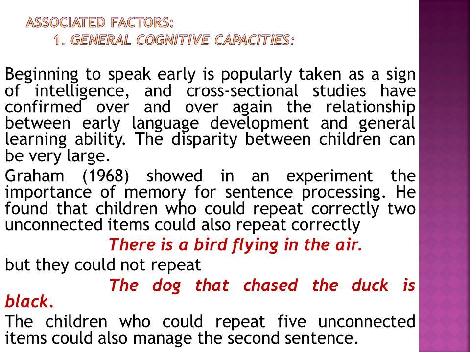 Associated Factors: 1. General Cognitive Capacities: