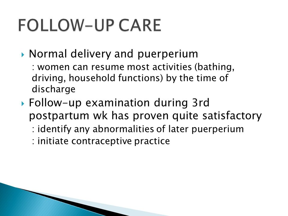 FOLLOW-UP CARE Normal delivery and puerperium