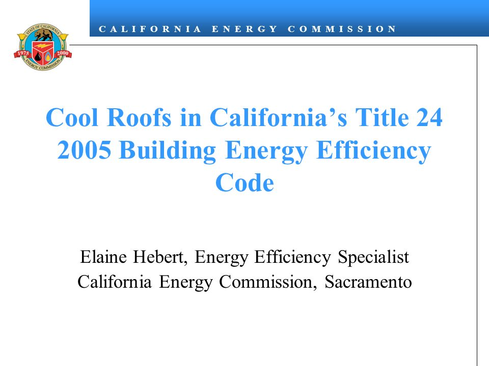 Cool Roofs in California's Title 24 2005 Building Energy Efficiency Code