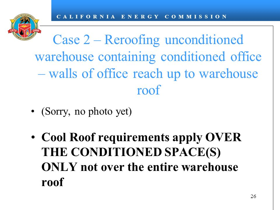 Case 2 – Reroofing unconditioned warehouse containing conditioned office – walls of office reach up to warehouse roof