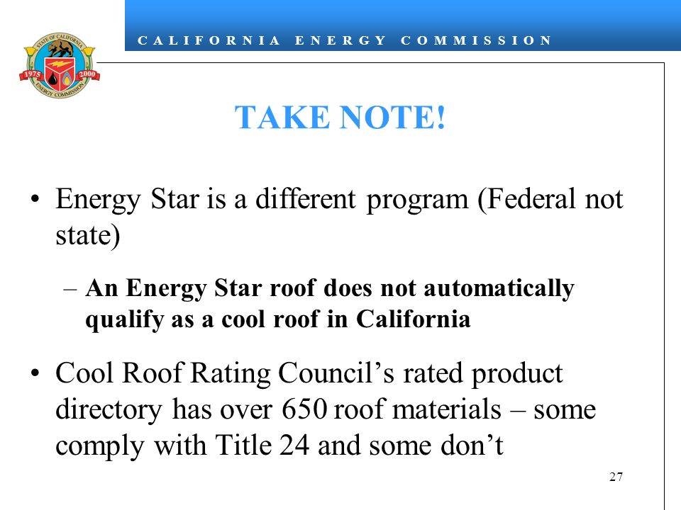 TAKE NOTE! Energy Star is a different program (Federal not state)