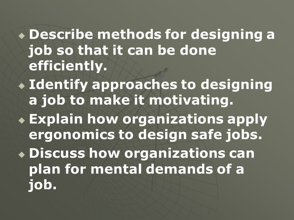 Describe methods for designing a job so that it can be done efficiently.