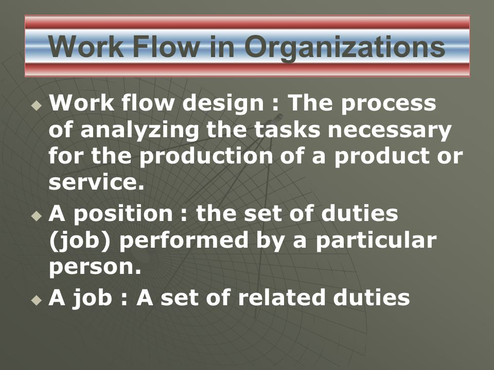 Work Flow in Organizations