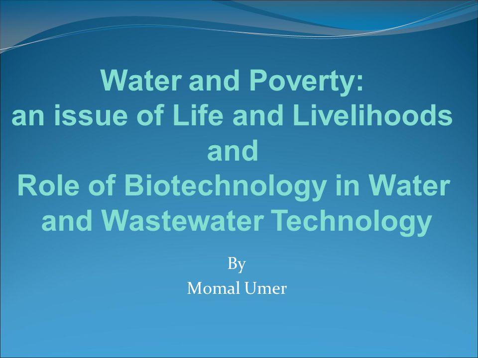 an issue of Life and Livelihoods and Role of Biotechnology in Water