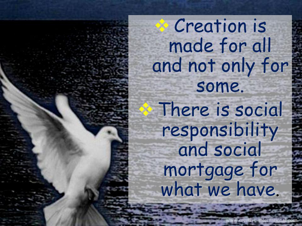Creation is made for all and not only for some.