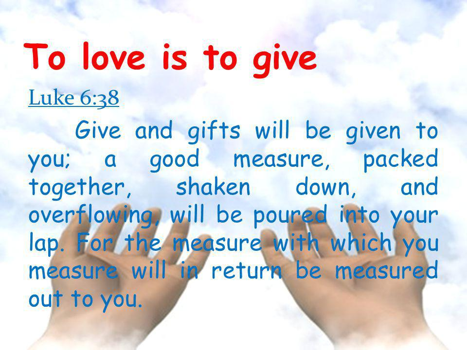 To love is to give