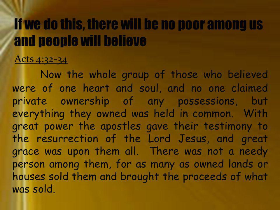 If we do this, there will be no poor among us and people will believe