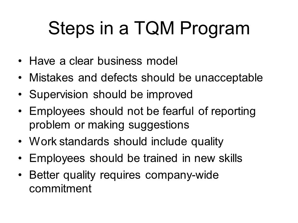 Steps in a TQM Program Have a clear business model