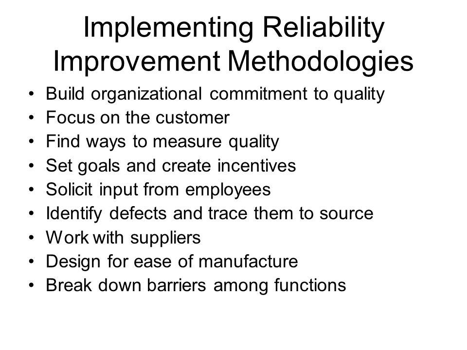 Implementing Reliability Improvement Methodologies