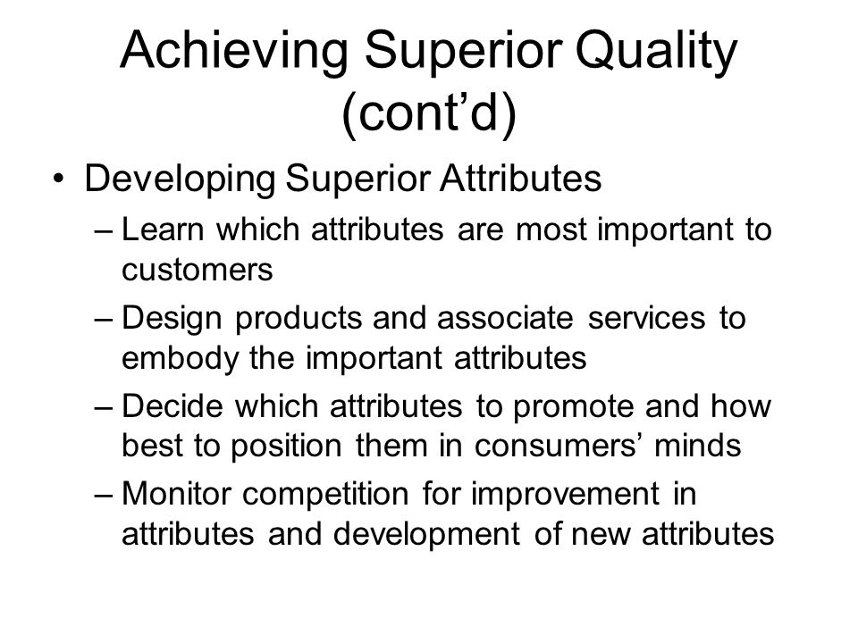 Achieving Superior Quality (cont'd)