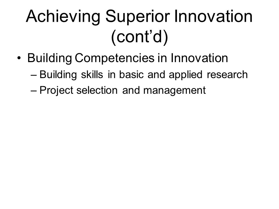 Achieving Superior Innovation (cont'd)