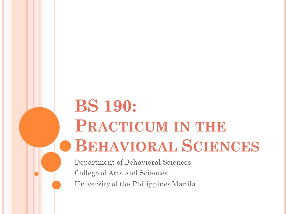 BS 190: Practicum in the Behavioral Sciences