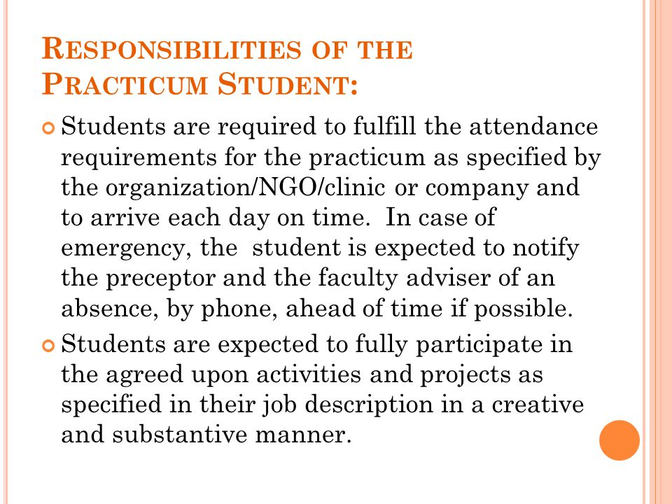 Responsibilities of the Practicum Student: