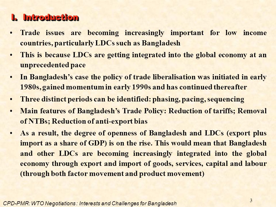 I. Introduction Trade issues are becoming increasingly important for low income countries, particularly LDCs such as Bangladesh.