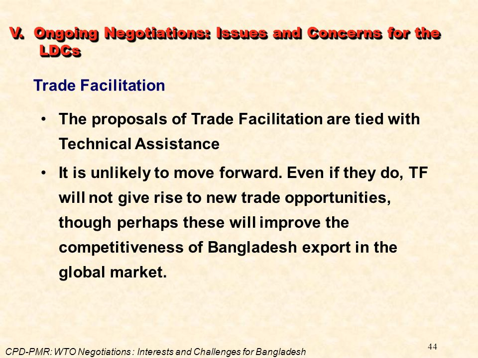 The proposals of Trade Facilitation are tied with Technical Assistance