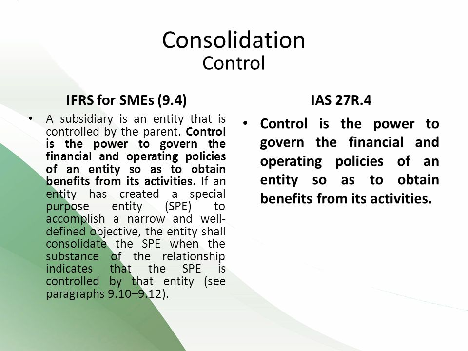 Consolidation Control IFRS for SMEs (9.4) IAS 27R.4