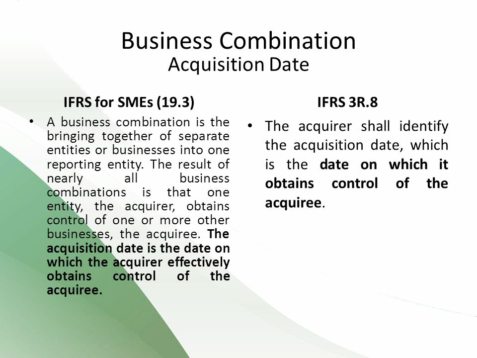 Business Combination Acquisition Date IFRS for SMEs (19.3) IFRS 3R.8
